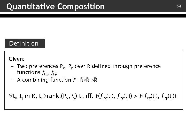 Quantitative Composition Definition Given: – Two preferences Px, Py over R defined through preference