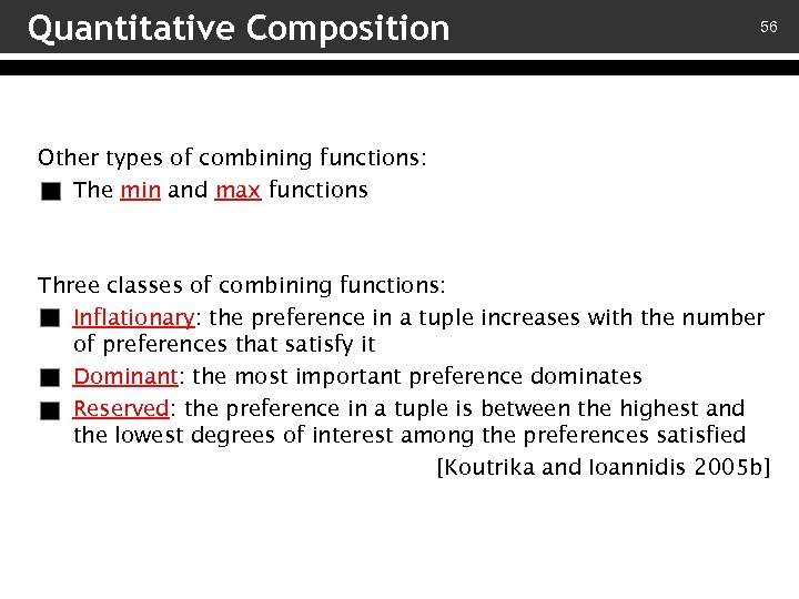 Quantitative Composition 56 Other types of combining functions: – The min and max functions