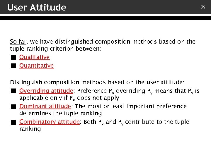 User Attitude So far, we have distinguished composition methods based on the tuple ranking