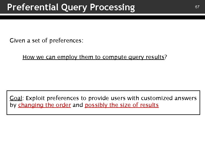 Preferential Query Processing 67 Given a set of preferences: How we can employ them