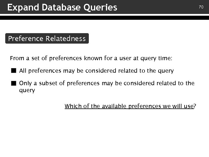 Expand Database Queries Preference Relatedness From a set of preferences known for a user