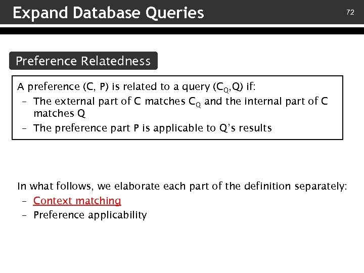 Expand Database Queries 72 Preference Relatedness A preference (C, P) is related to a