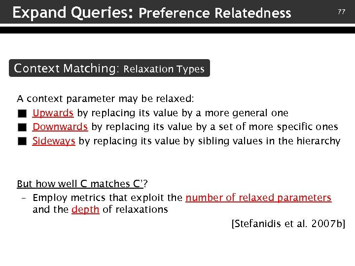 Expand Queries: Preference Relatedness 77 Context Matching: Relaxation Types A context parameter may be