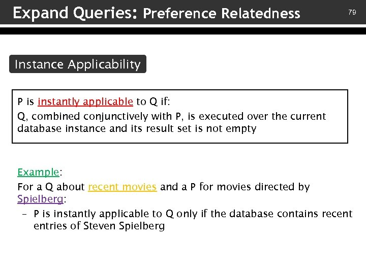 Expand Queries: Preference Relatedness 79 Instance Applicability P is instantly applicable to Q if: