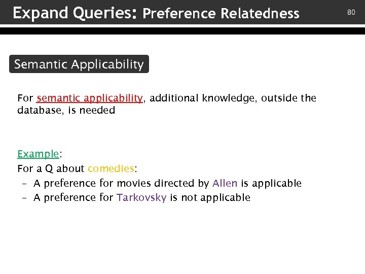 Expand Queries: Preference Relatedness Semantic Applicability For semantic applicability, additional knowledge, outside the database,