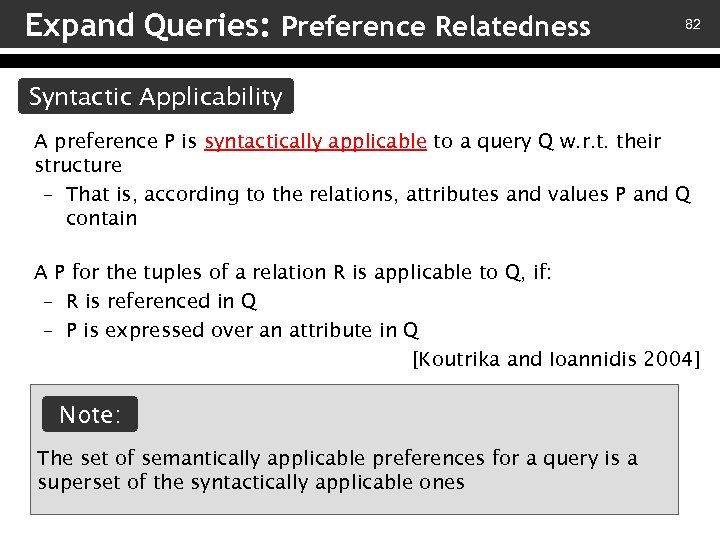 Expand Queries: Preference Relatedness 82 Syntactic Applicability A preference P is syntactically applicable to