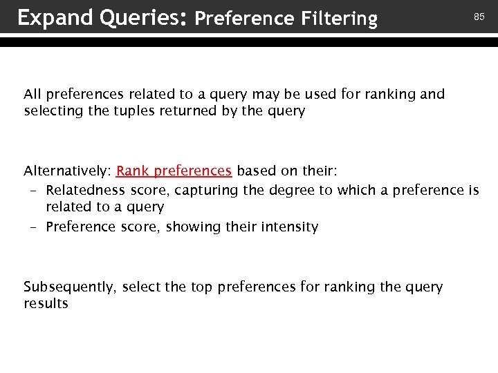 Expand Queries: Preference Filtering 85 All preferences related to a query may be used