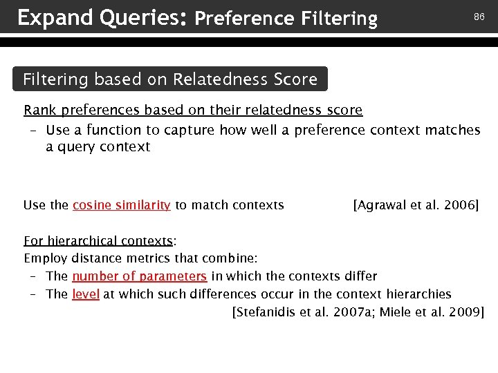 Expand Queries: Preference Filtering 86 Filtering based on Relatedness Score Rank preferences based on