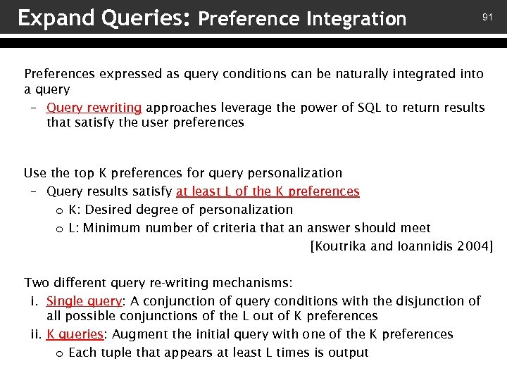 Expand Queries: Preference Integration 91 Preferences expressed as query conditions can be naturally integrated