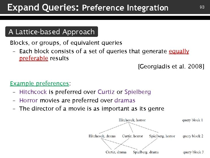 Expand Queries: Preference Integration 93 A Lattice-based Approach Blocks, or groups, of equivalent queries