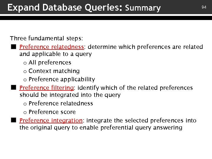 Expand Database Queries: Summary 94 Three fundamental steps: v – Preference relatedness: determine which