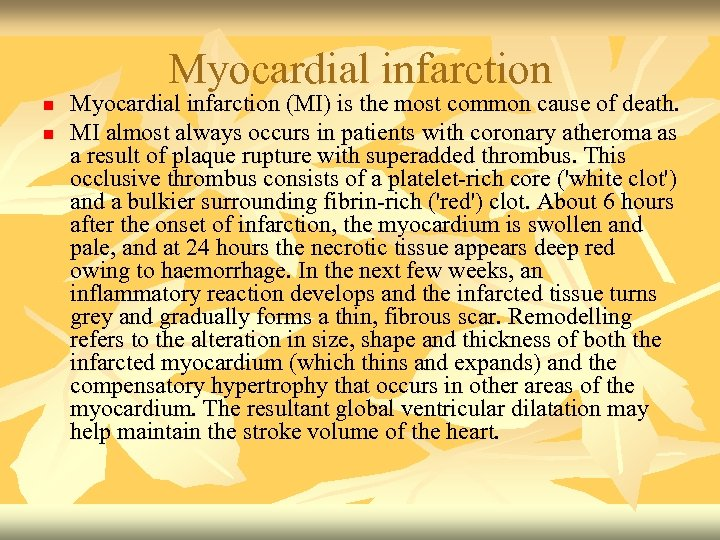 Myocardial infarction n n Myocardial infarction (MI) is the most common cause of death.