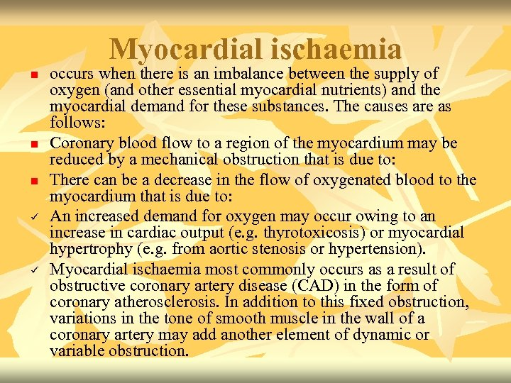 Myocardial ischaemia n n n ü ü occurs when there is an imbalance between