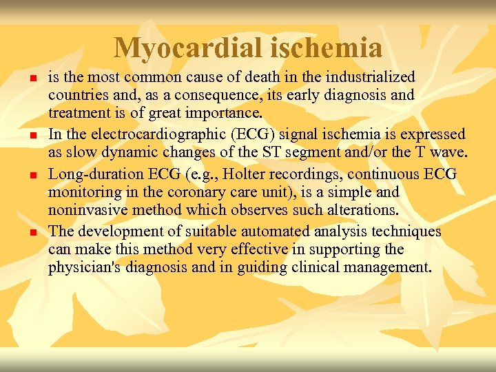 Myocardial ischemia n n is the most common cause of death in the industrialized