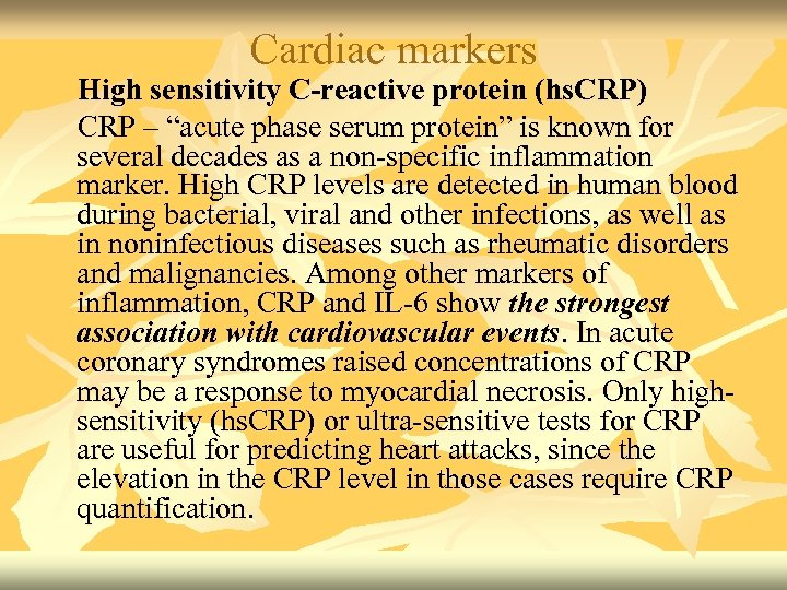 """Cardiac markers High sensitivity C-reactive protein (hs. CRP) CRP – """"acute phase serum protein"""""""