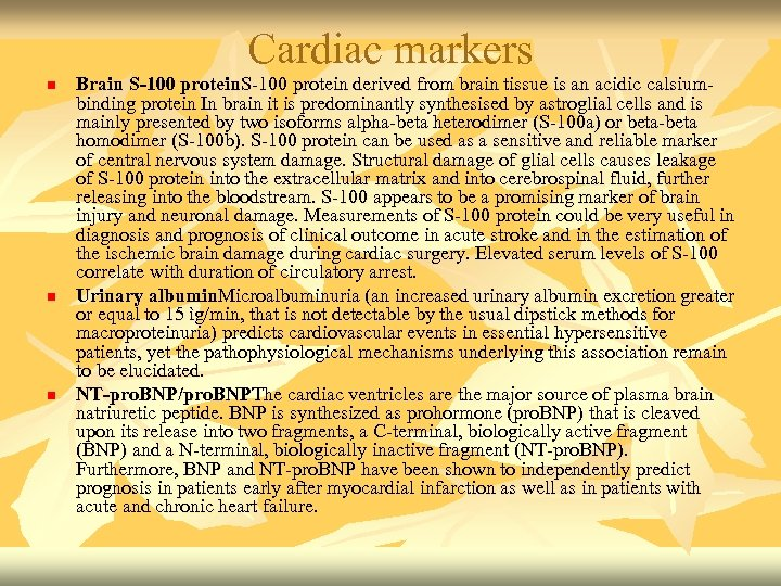 Cardiac markers n n n Brain S-100 protein derived from brain tissue is an