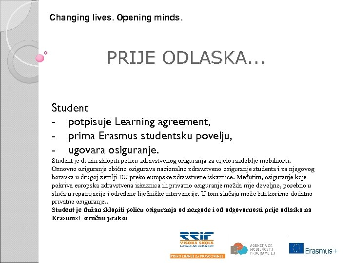 Changing lives. Opening minds. PRIJE ODLASKA. . . Student - potpisuje Learning agreement, -