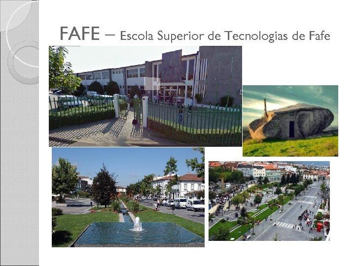 FAFE – Escola Superior de Tecnologias de Fafe