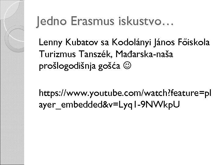 Jedno Erasmus iskustvo… Lenny Kubatov sa Kodolányi János Főiskola Turizmus Tanszék, Mađarska-naša prošlogodišnja gošća