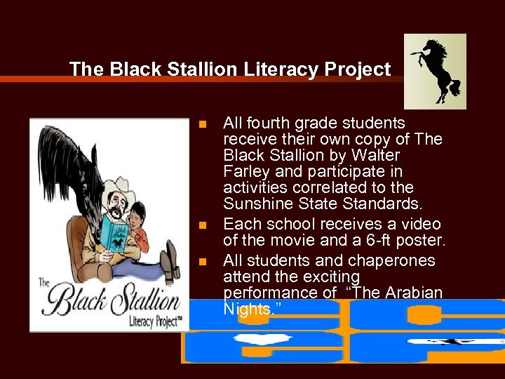 The Black Stallion Literacy Project n n n All fourth grade students receive their