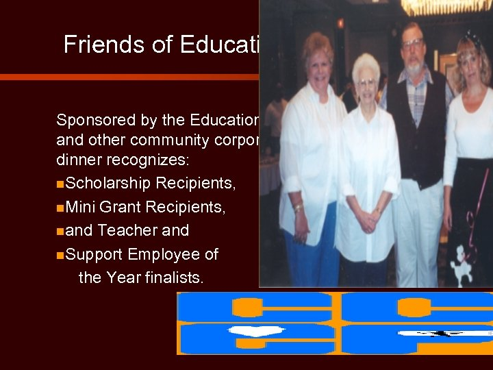 Friends of Education Dinner Sponsored by the Educational Community Credit Union and other community