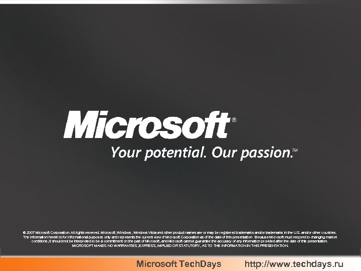 © 2007 Microsoft Corporation. All rights reserved. Microsoft, Windows Vista and other product names