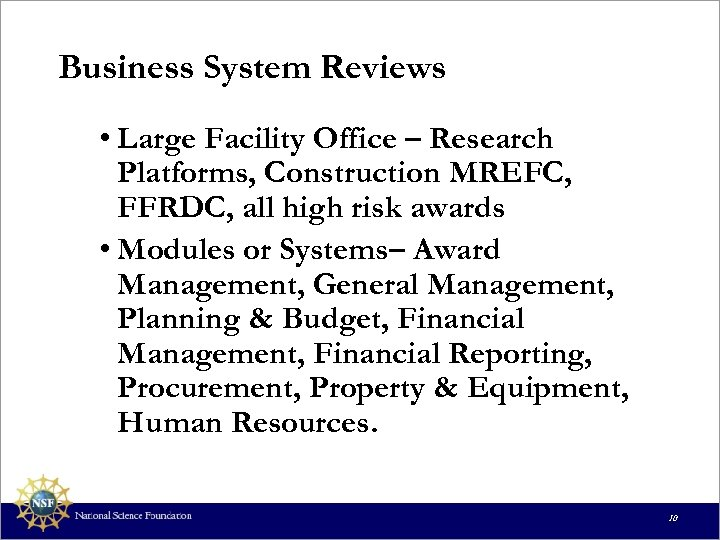 Business System Reviews • Large Facility Office – Research Platforms, Construction MREFC, FFRDC, all