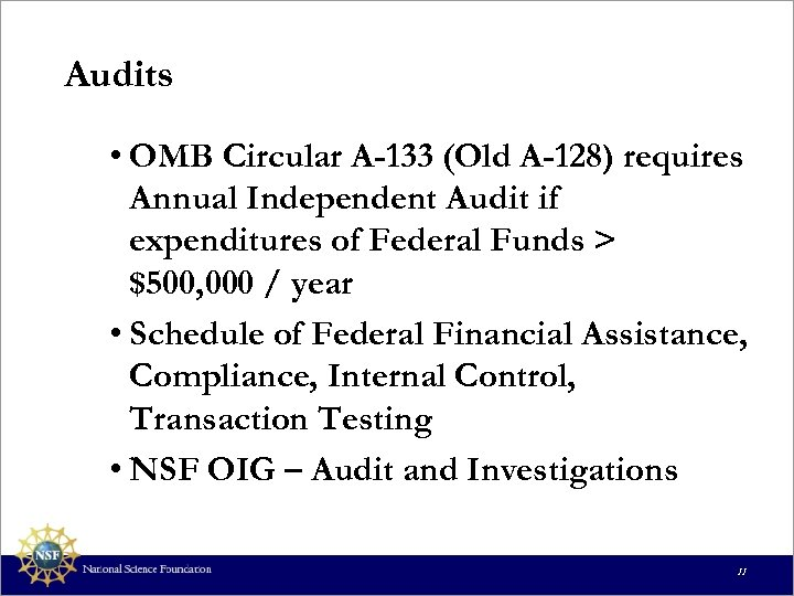 Audits • OMB Circular A-133 (Old A-128) requires Annual Independent Audit if expenditures of