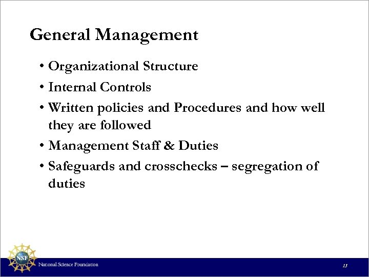 General Management • Organizational Structure • Internal Controls • Written policies and Procedures and