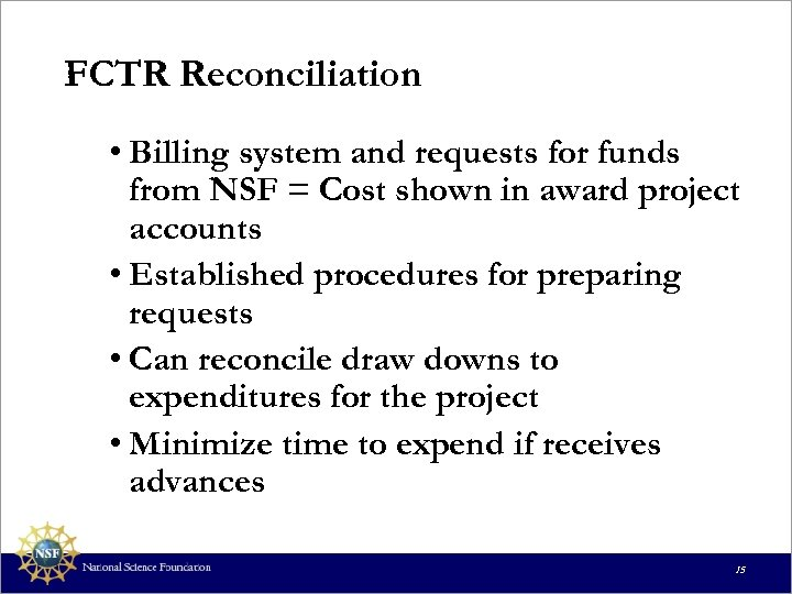 FCTR Reconciliation • Billing system and requests for funds from NSF = Cost shown