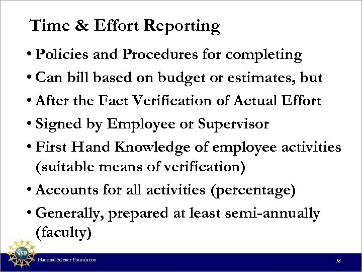 Time & Effort Reporting • Policies and Procedures for completing • Can bill based