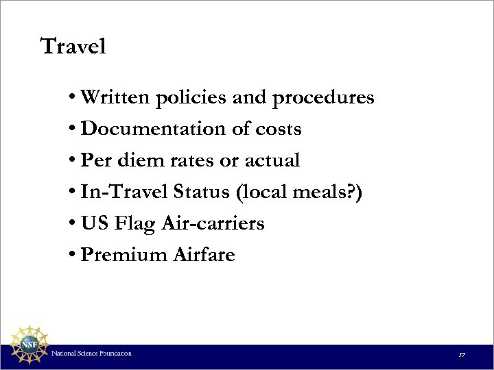 Travel • Written policies and procedures • Documentation of costs • Per diem rates