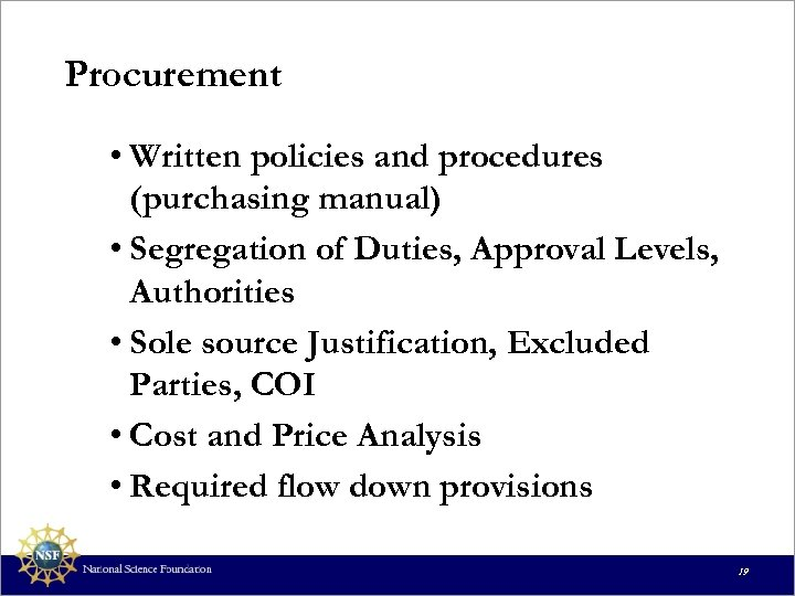 Procurement • Written policies and procedures (purchasing manual) • Segregation of Duties, Approval Levels,