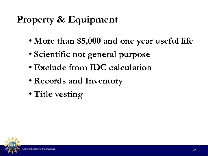 Property & Equipment • More than $5, 000 and one year useful life •