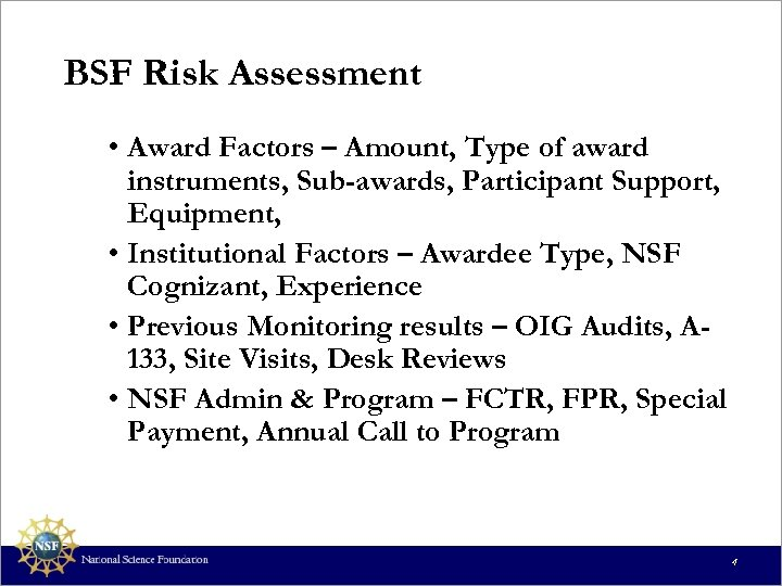 BSF Risk Assessment • Award Factors – Amount, Type of award instruments, Sub-awards, Participant
