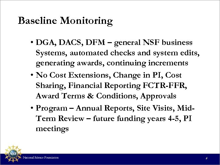 Baseline Monitoring • DGA, DACS, DFM – general NSF business Systems, automated checks and