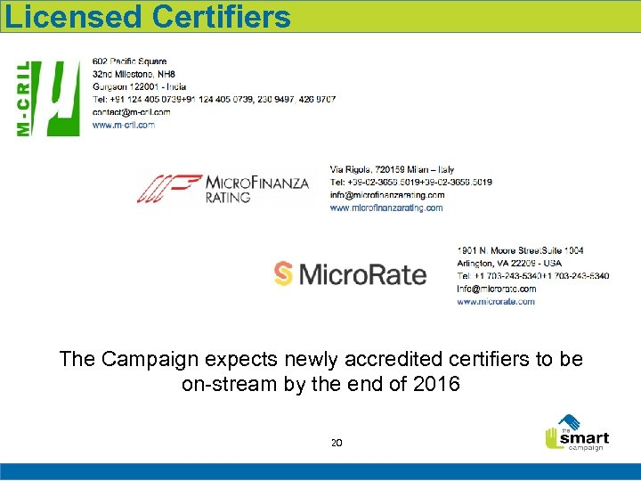 Licensed Certifiers The Campaign expects newly accredited certifiers to be on-stream by the end
