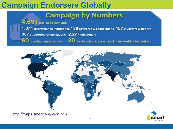 Campaign Endorsers Globally http: //maps. smartcampaign. org/ 7
