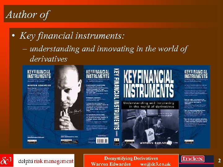 Author of • Key financial instruments: – understanding and innovating in the world of