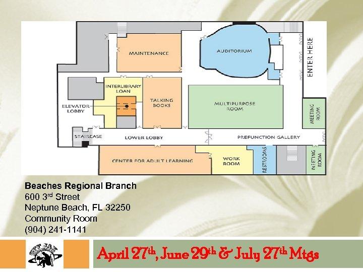Beaches Regional Branch 600 3 rd Street Neptune Beach, FL 32250 Community Room (904)