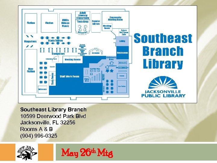 Southeast Library Branch 10599 Deerwood Park Blvd Jacksonville, FL 32256 Rooms A & B
