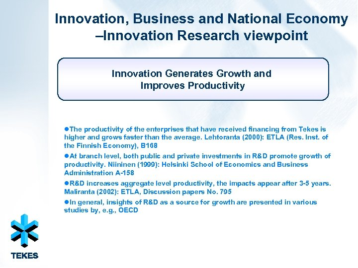 Innovation, Business and National Economy –Innovation Research viewpoint Innovation Generates Growth and Improves Productivity