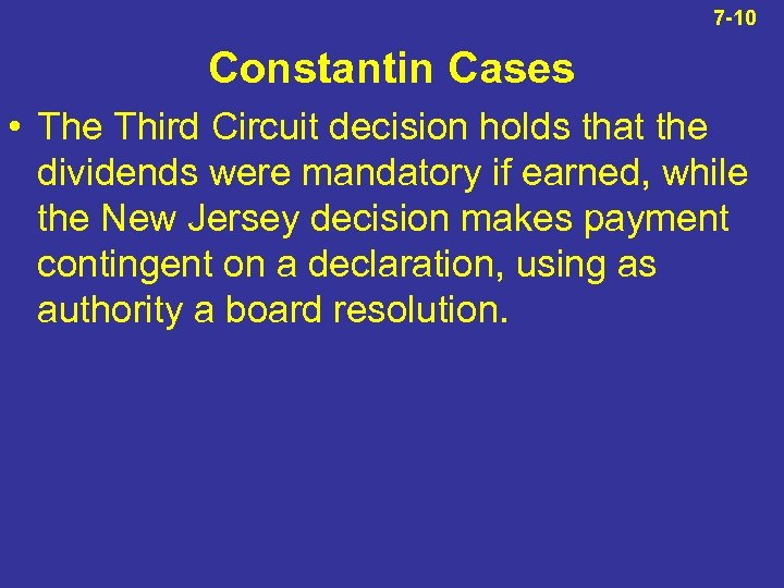 7 -10 Constantin Cases • The Third Circuit decision holds that the dividends were