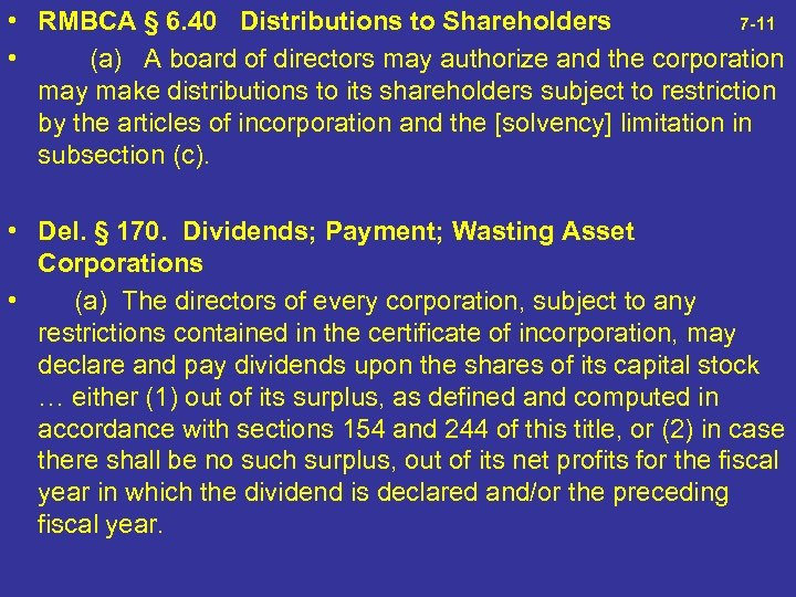 • RMBCA § 6. 40 Distributions to Shareholders 7 -11 • (a) A