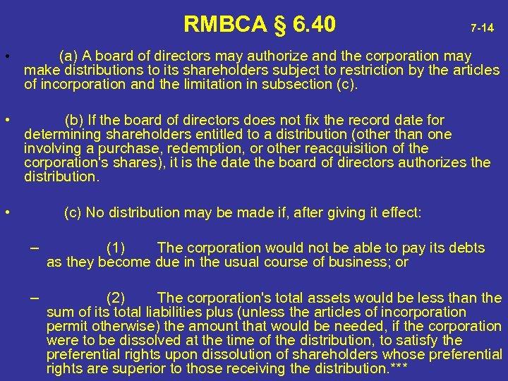 RMBCA § 6. 40 7 -14 • (a) A board of directors may