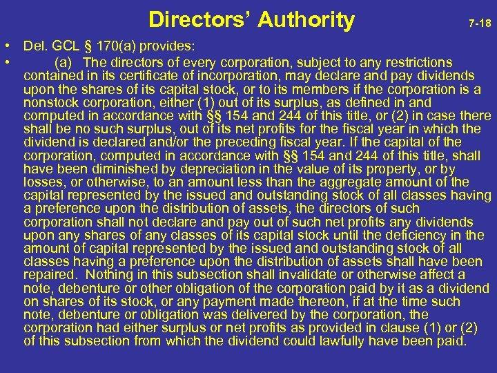 Directors' Authority 7 -18 • Del. GCL § 170(a) provides: • (a) The
