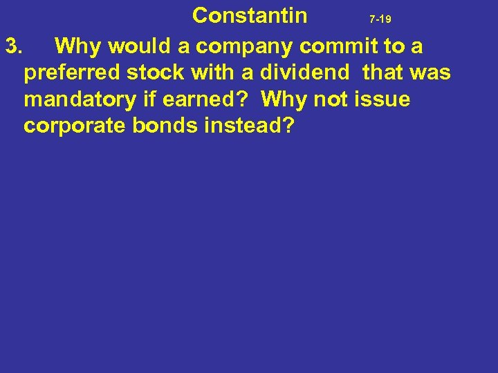 Constantin 7 -19 3. Why would a company commit to a preferred stock