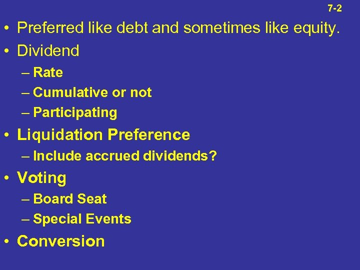 7 -2 • Preferred like debt and sometimes like equity. • Dividend – Rate