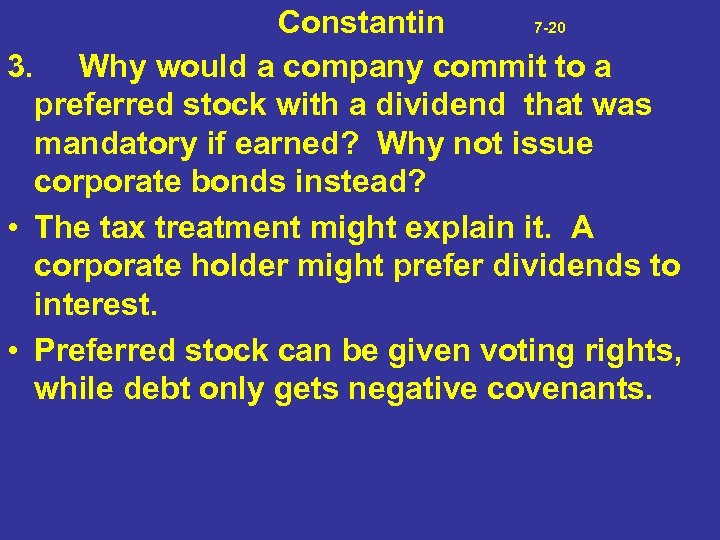 Constantin 7 -20 3. Why would a company commit to a preferred stock