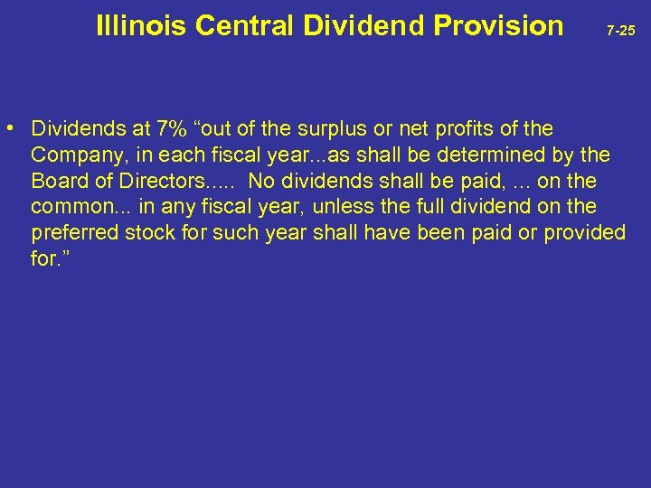 """Illinois Central Dividend Provision 7 -25 • Dividends at 7% """"out of the"""